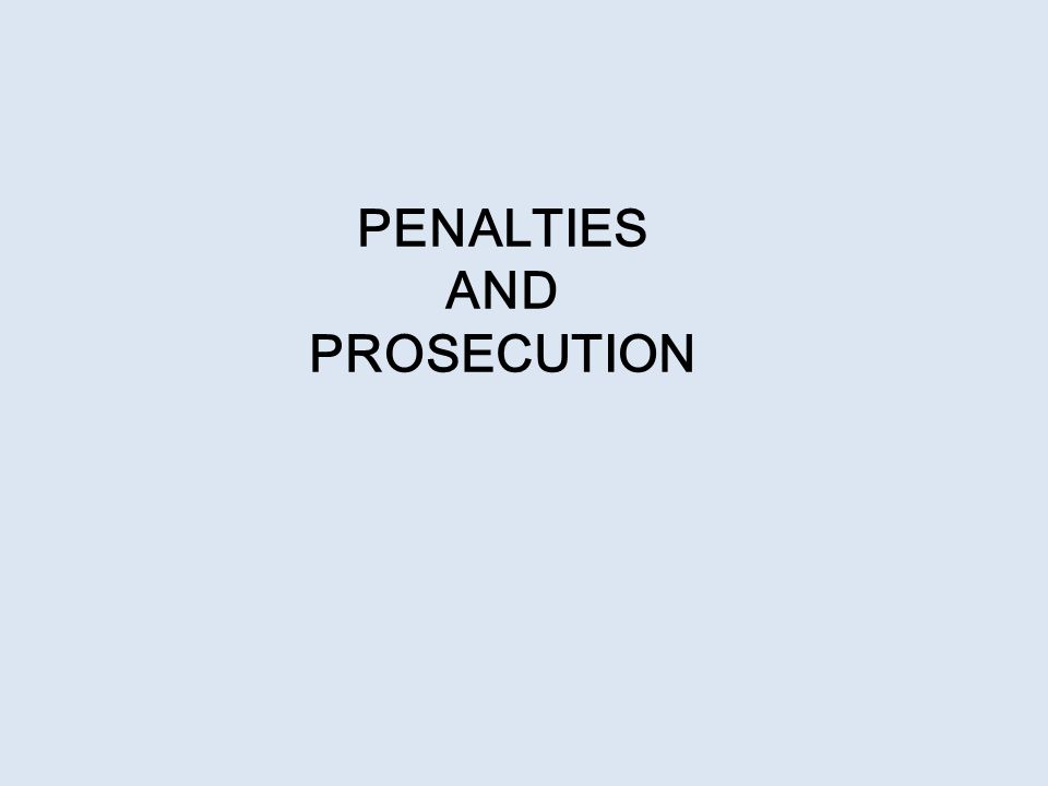 PENALTIES AND PROSECUTION