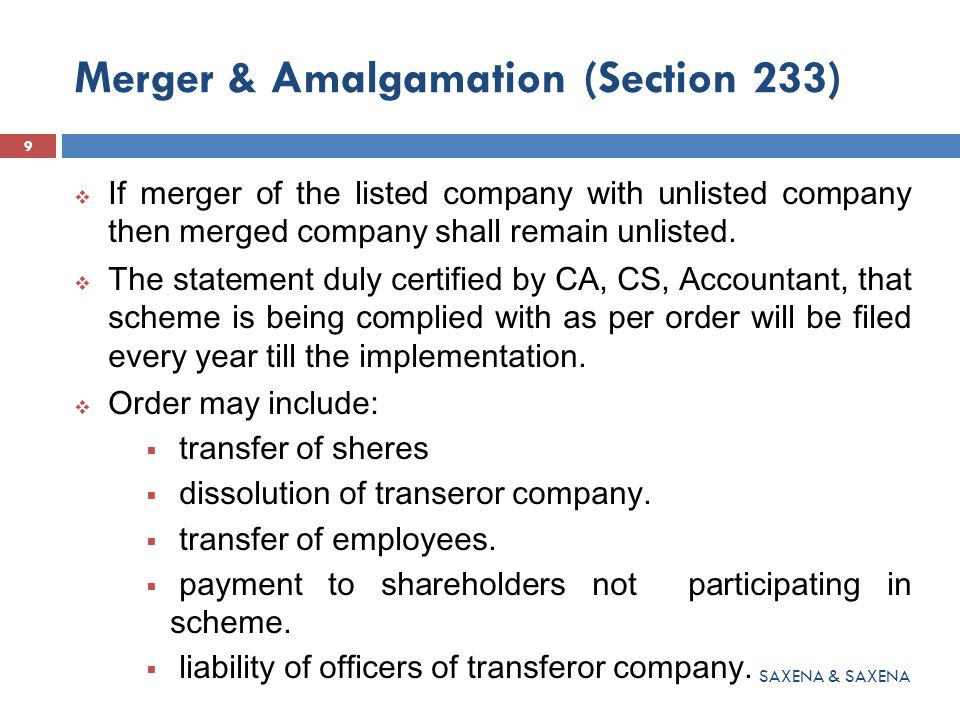 Merger & Amalgamation (Section 233)  If merger of the listed company with unlisted company then merged company shall remain unlisted.