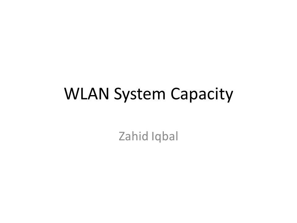 WLAN System Capacity Zahid Iqbal
