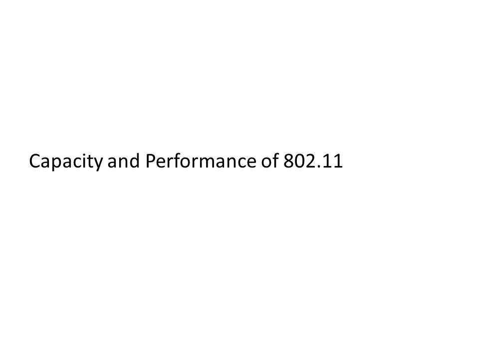 Capacity and Performance of 802.11