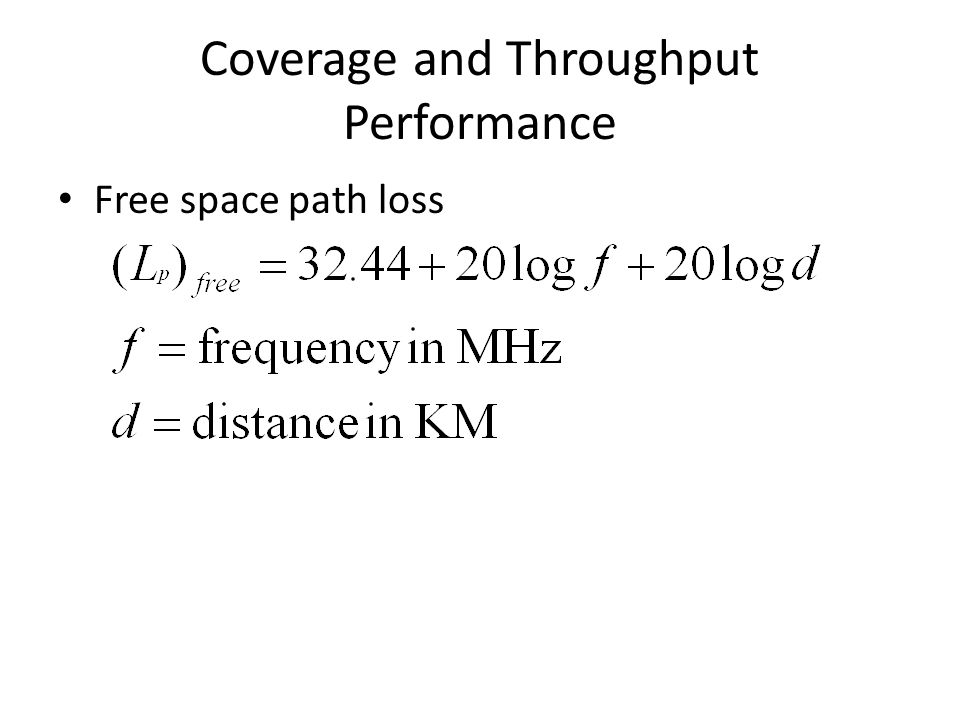 Coverage and Throughput Performance Free space path loss