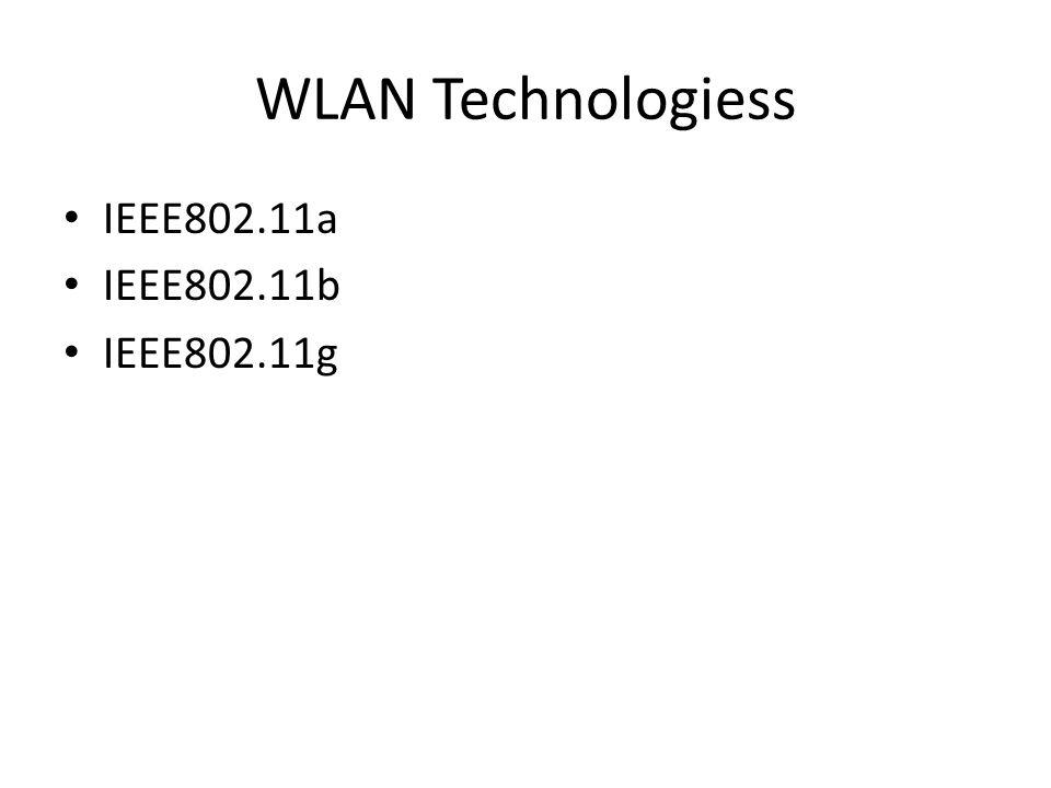 WLAN Technologiess IEEE802.11a IEEE802.11b IEEE802.11g