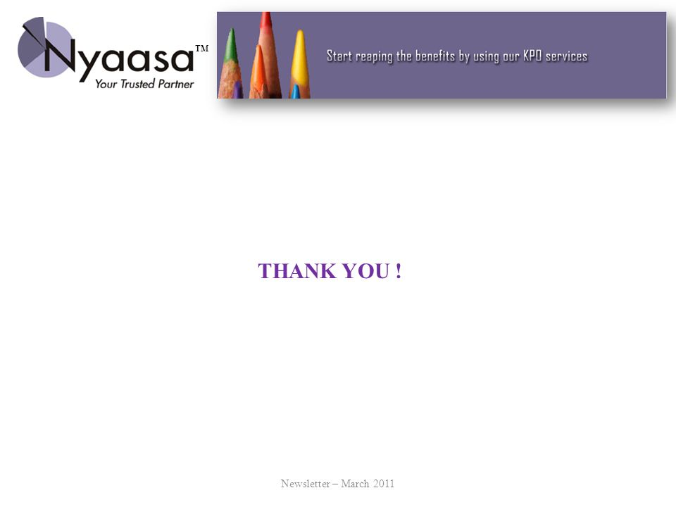 Newsletter – March 2011 THANK YOU ! TM