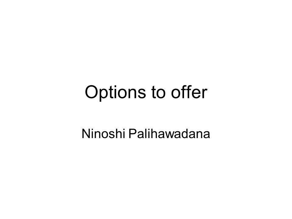 Options to offer Ninoshi Palihawadana