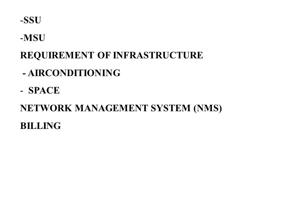 -SSU -MSU REQUIREMENT OF INFRASTRUCTURE - AIRCONDITIONING - SPACE NETWORK MANAGEMENT SYSTEM (NMS) BILLING