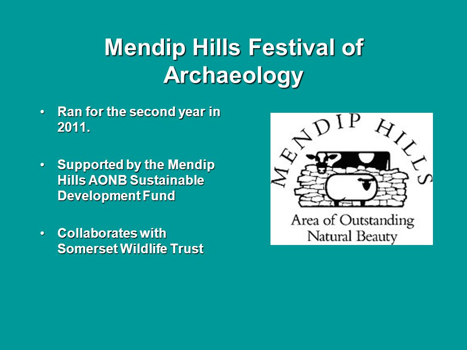 Mendip Hills Festival of Archaeology Ran for the second year in 2011.Ran for the second year in 2011.