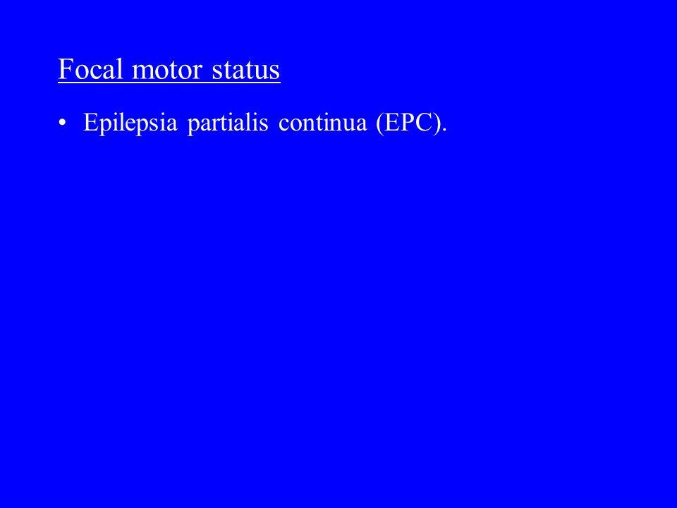 Focal motor status Epilepsia partialis continua (EPC).