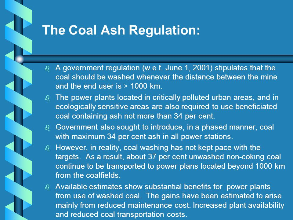 The Coal Ash Regulation: b b A government regulation (w.e.f.