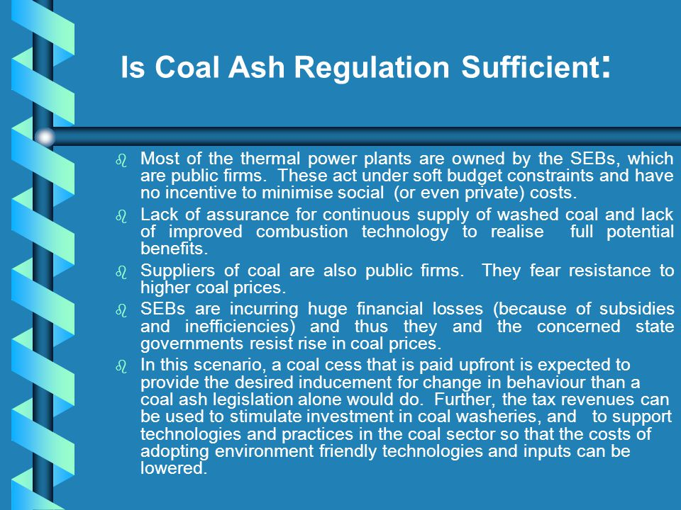 Is Coal Ash Regulation Sufficient : b b Most of the thermal power plants are owned by the SEBs, which are public firms.