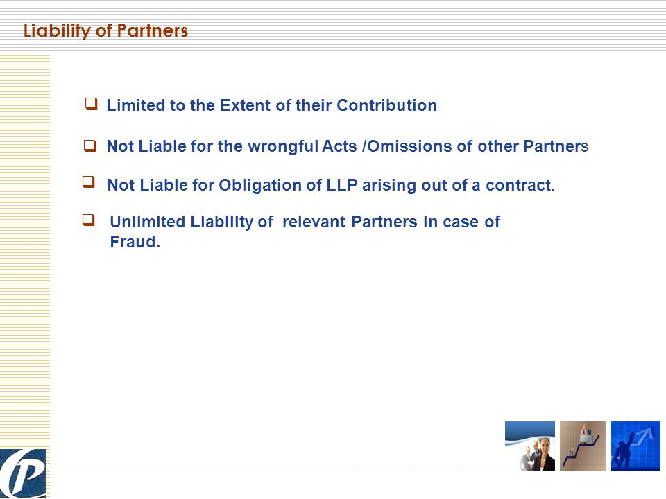 Liability of Partners Limited to the Extent of their Contribution Not Liable for the wrongful Acts /Omissions of other Partners Not Liable for Obligation of LLP arising out of a contract.