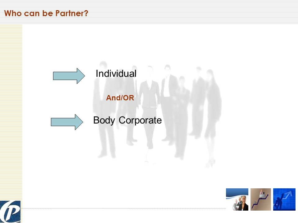 Body Corporate Includes  Limited liability partnership registered under LLP Act  Limited liability partnership incorporated outside India and  Company incorporated outside India, Body Corporate Even all the Foreigners can form a LLP in India.