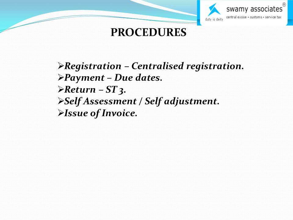 PROCEDURES  Registration – Centralised registration.