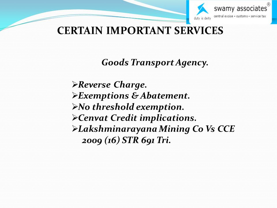 CERTAIN IMPORTANT SERVICES Goods Transport Agency.