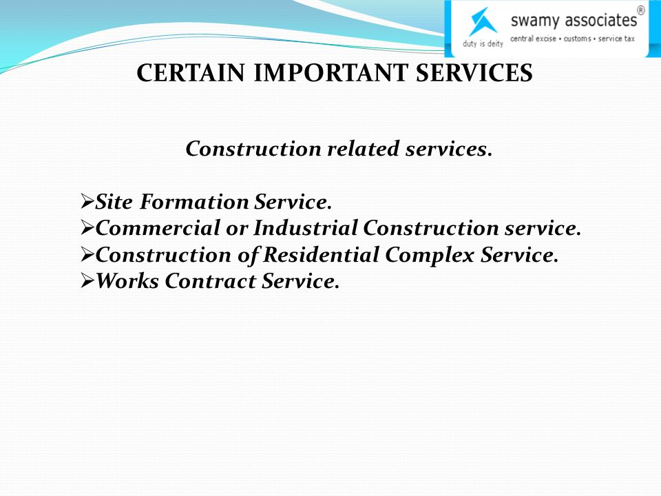 CERTAIN IMPORTANT SERVICES Construction related services.