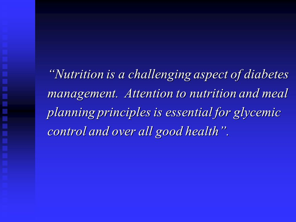 Nutrition is a challenging aspect of diabetes management.