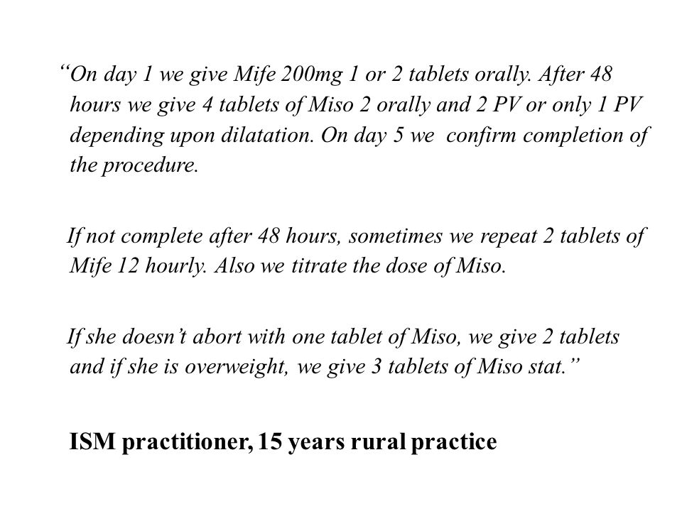 On day 1 we give Mife 200mg 1 or 2 tablets orally.