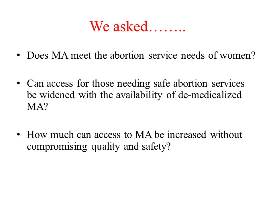 We asked…….. Does MA meet the abortion service needs of women.