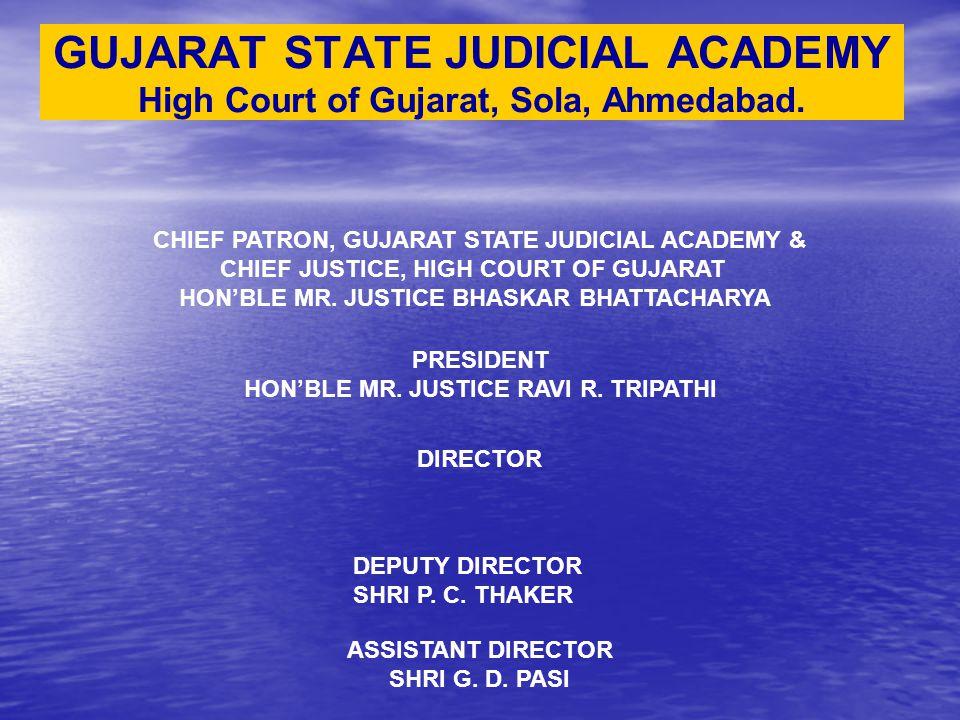 GUJARAT STATE JUDICIAL ACADEMY High Court of Gujarat, Sola, Ahmedabad.