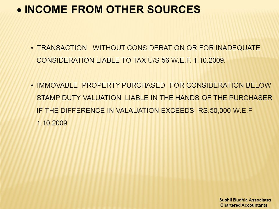  INCOME FROM OTHER SOURCES TRANSACTION WITHOUT CONSIDERATION OR FOR INADEQUATE CONSIDERATION LIABLE TO TAX U/S 56 W.E.F.