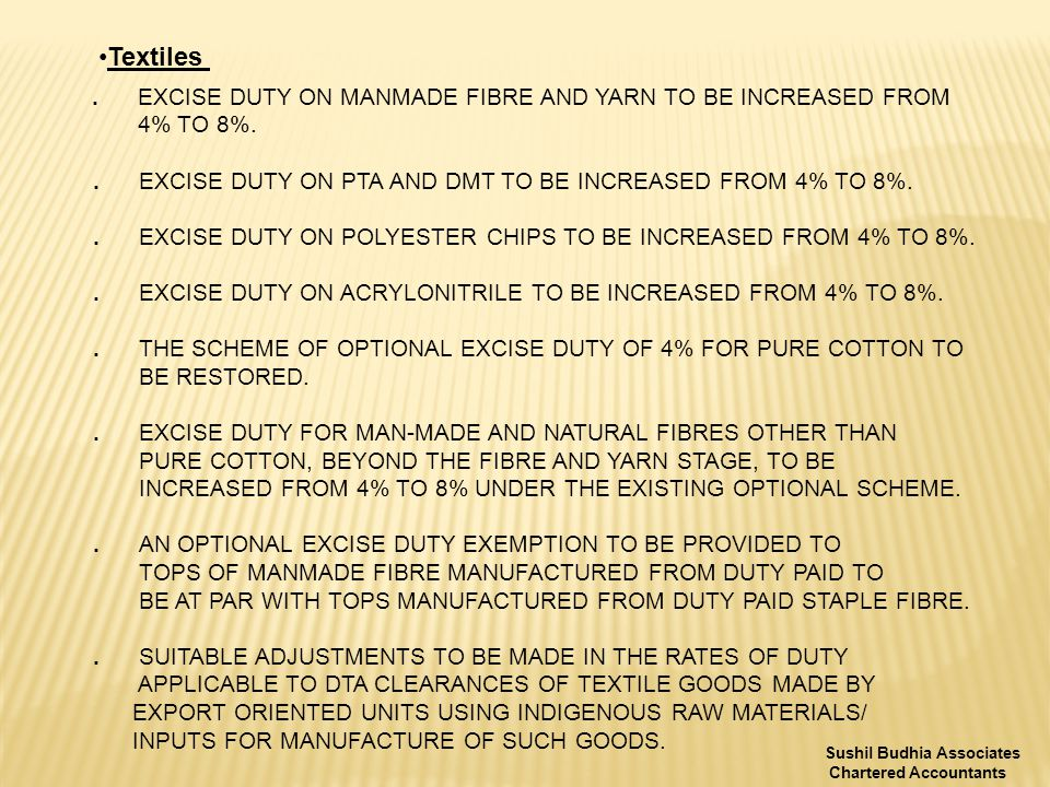 Textiles. EXCISE DUTY ON MANMADE FIBRE AND YARN TO BE INCREASED FROM 4% TO 8%..