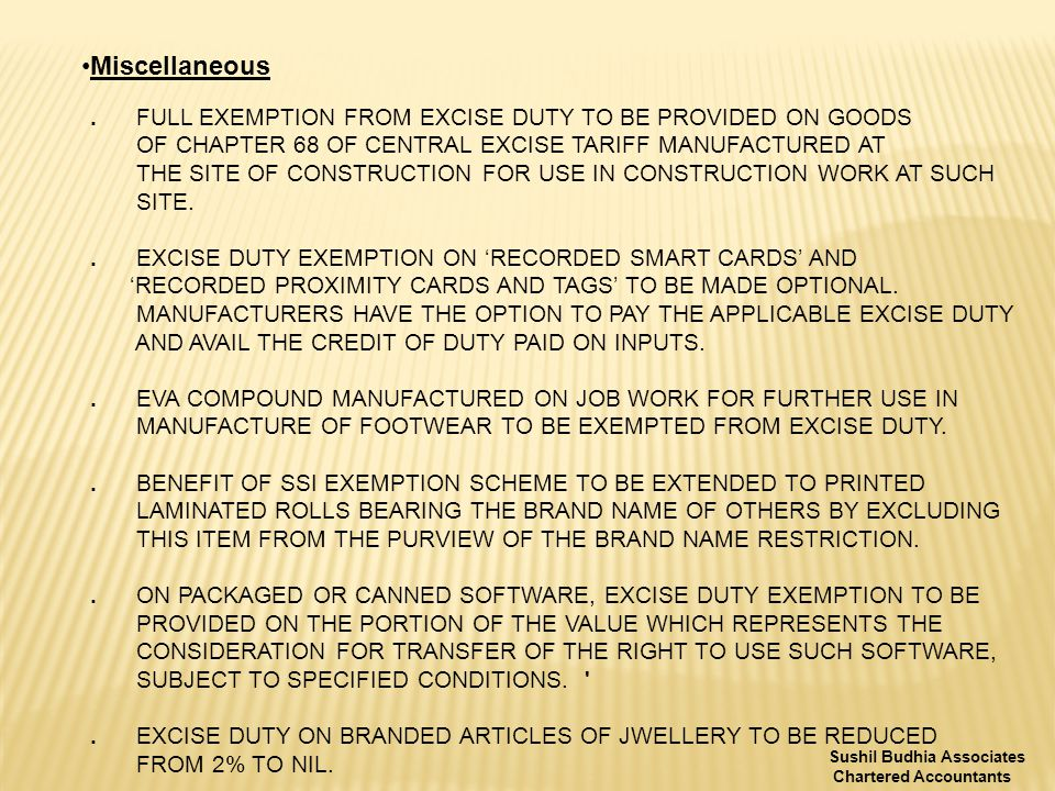 Miscellaneous. FULL EXEMPTION FROM EXCISE DUTY TO BE PROVIDED ON GOODS OF CHAPTER 68 OF CENTRAL EXCISE TARIFF MANUFACTURED AT THE SITE OF CONSTRUCTION