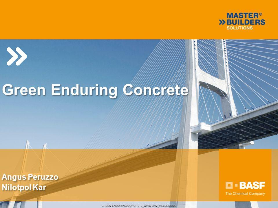 Green Enduring Concrete GREEN ENDURING CONCRETE_CMIC 2012_MELBOURNE Angus Peruzzo Nilotpol Kar Angus Peruzzo Nilotpol Kar