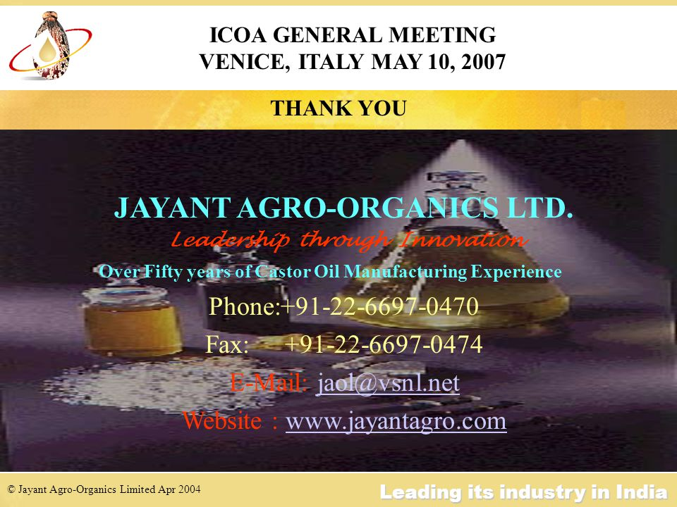 © Jayant Agro-Organics Limited Apr 2004 Leading its industry in India THANK YOU JAYANT AGRO-ORGANICS LTD.