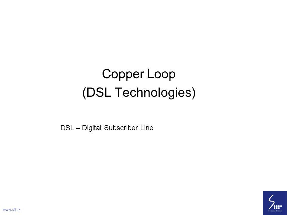 72 Copper Loop (DSL Technologies) www.slt.lk DSL – Digital Subscriber Line
