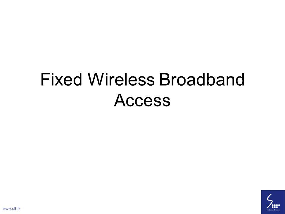 79 Fixed Wireless Broadband Access www.slt.lk