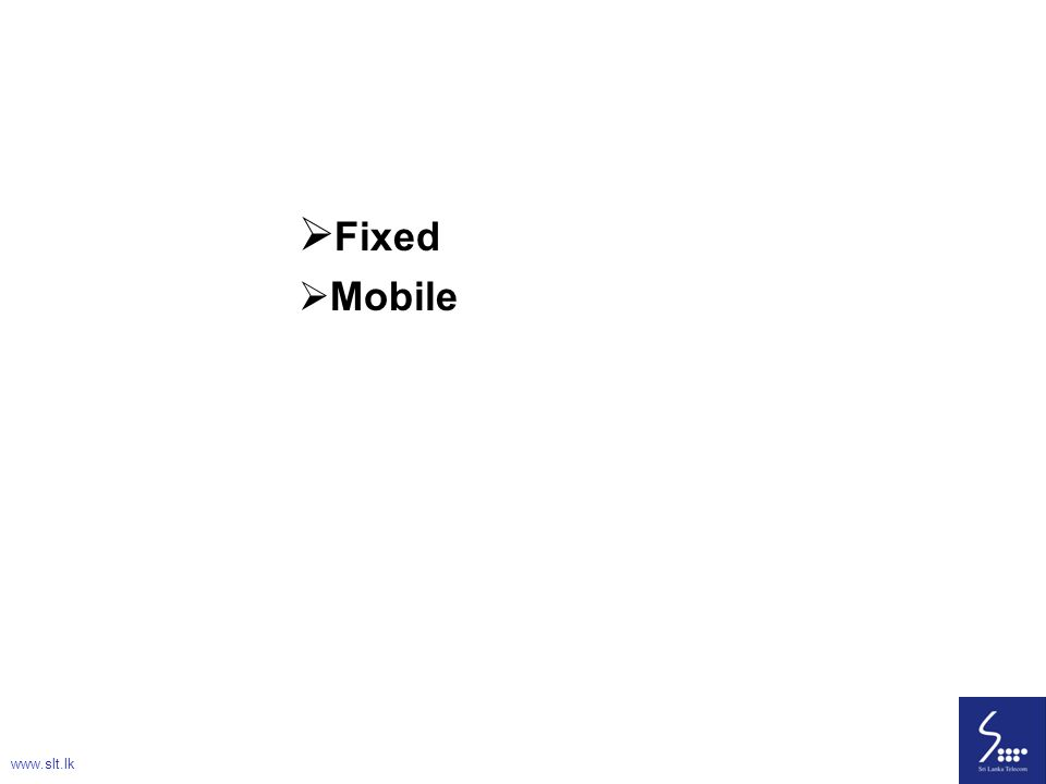 8  Fixed  Mobile www.slt.lk