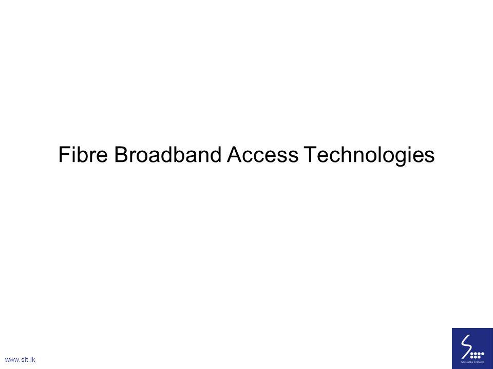 86 Fibre Broadband Access Technologies www.slt.lk