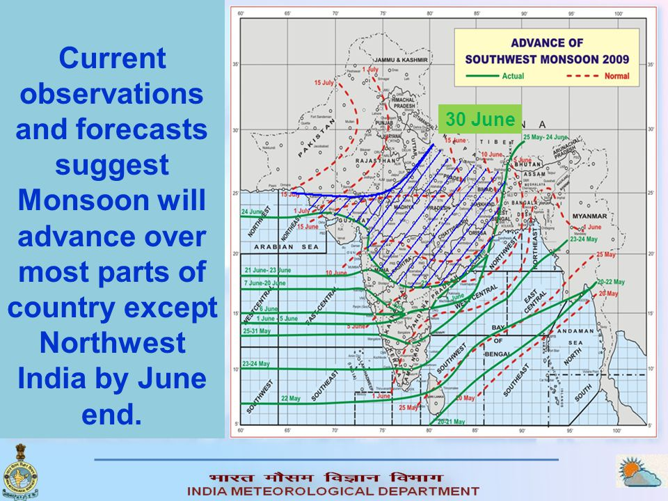 Current observations and forecasts suggest Monsoon will advance over most parts of country except Northwest India by June end.