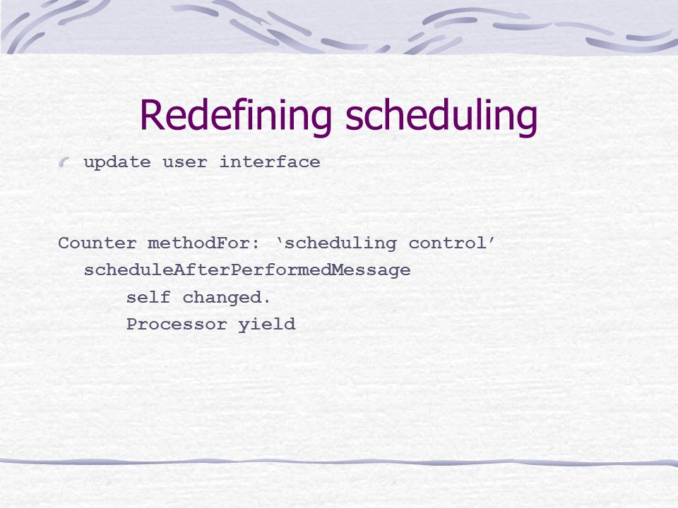 Redefining scheduling update user interface Counter methodFor: 'scheduling control' scheduleAfterPerformedMessage self changed.