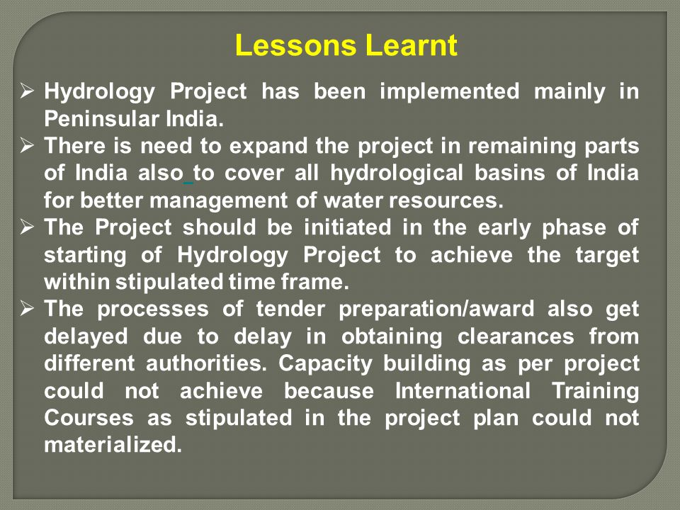  Hydrology Project has been implemented mainly in Peninsular India.