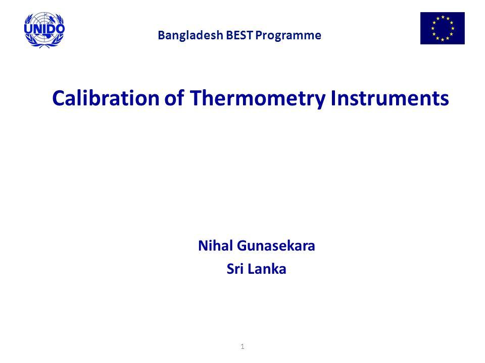 1 Calibration of Thermometry Instruments Nihal Gunasekara Sri Lanka Bangladesh BEST Programme