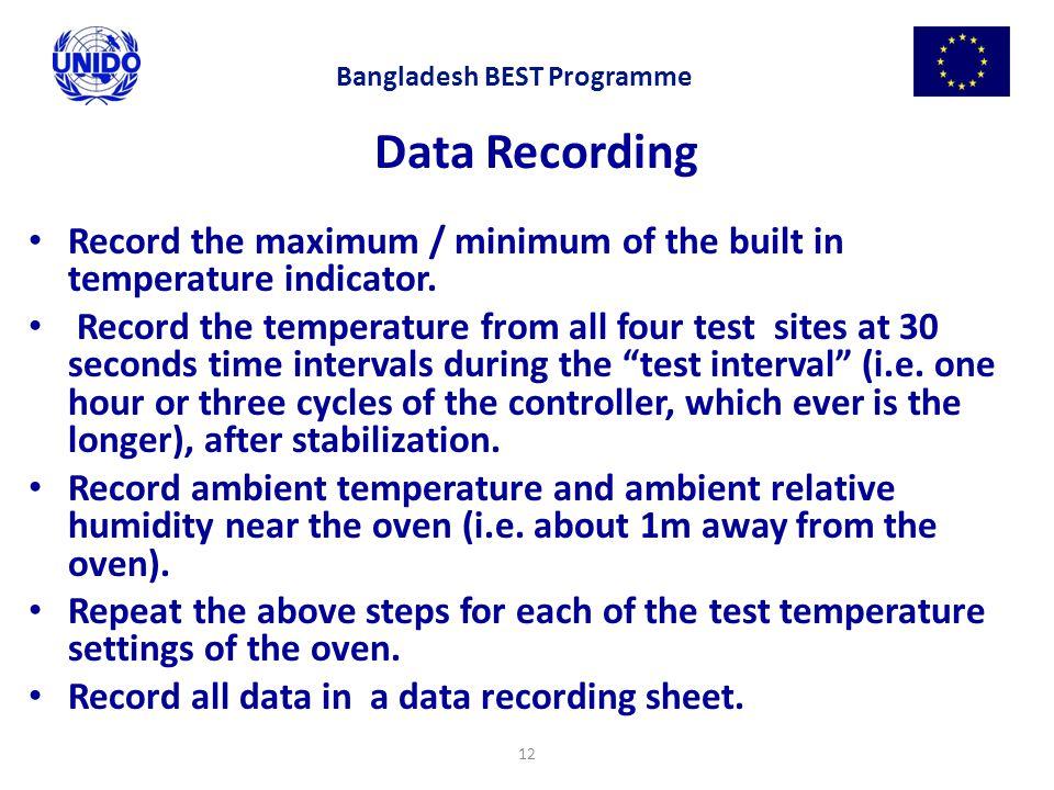12 Data Recording Record the maximum / minimum of the built in temperature indicator. Record the temperature from all four test sites at 30 seconds ti