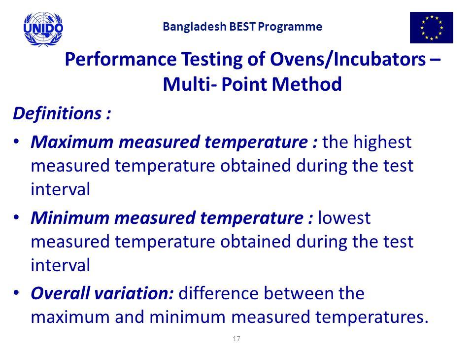 17 Performance Testing of Ovens/Incubators – Multi- Point Method Definitions : Maximum measured temperature : the highest measured temperature obtaine