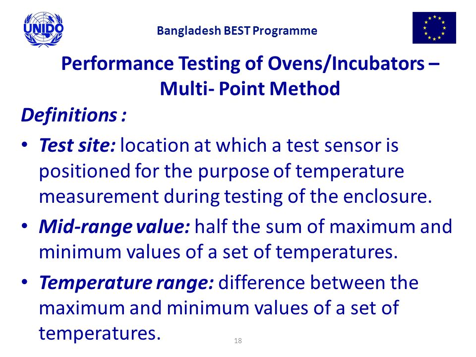 18 Performance Testing of Ovens/Incubators – Multi- Point Method Definitions : Test site: location at which a test sensor is positioned for the purpos