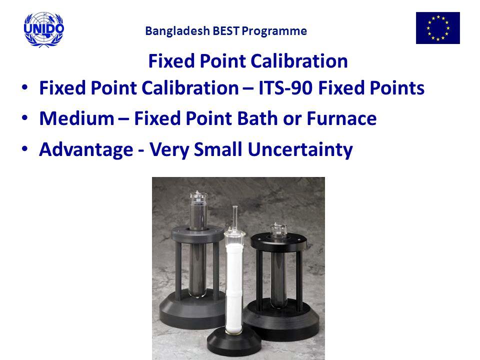 3 Fixed Point Calibration Fixed Point Calibration – ITS-90 Fixed Points Medium – Fixed Point Bath or Furnace Advantage - Very Small Uncertainty Bangla