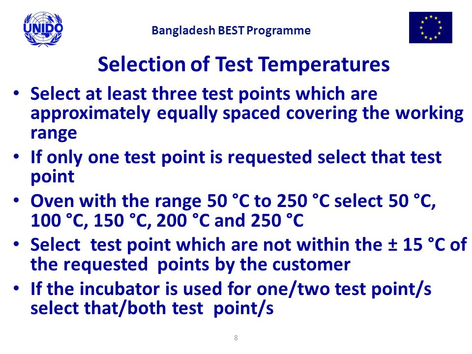8 Selection of Test Temperatures Select at least three test points which are approximately equally spaced covering the working range If only one test