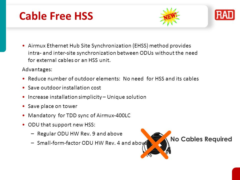 Cable Free HSS Airmux Ethernet Hub Site Synchronization (EHSS) method provides intra- and inter-site synchronization between ODUs without the need for external cables or an HSS unit.
