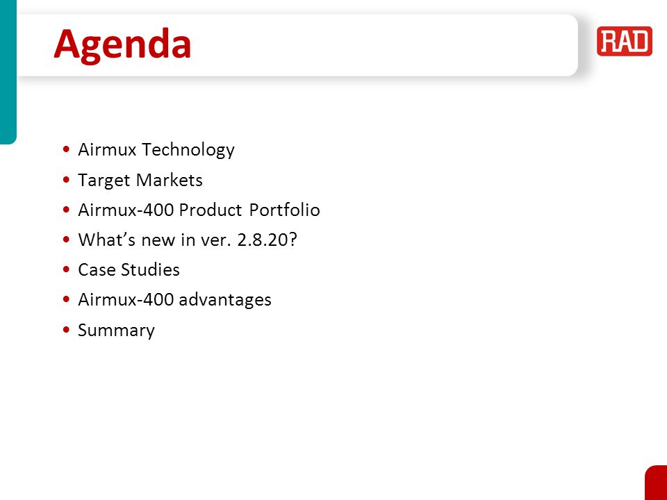 Agenda Airmux Technology Target Markets Airmux-400 Product Portfolio What's new in ver.