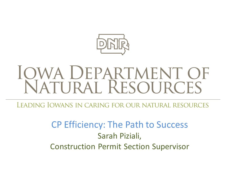 CP Efficiency: The Path to Success Sarah Piziali, Construction Permit Section Supervisor