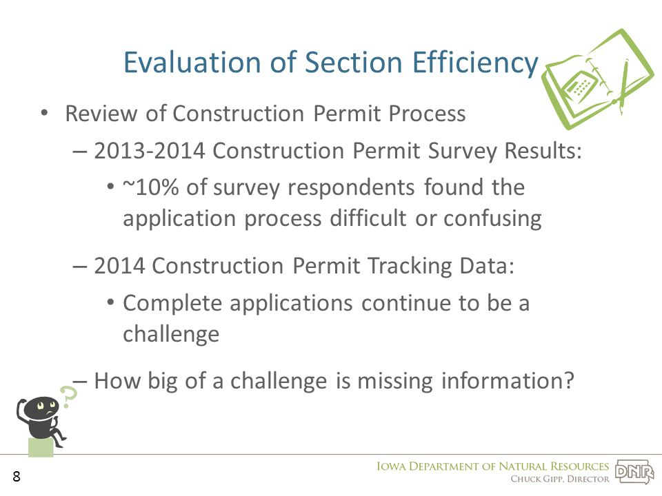 Review of Construction Permit Process – 2013-2014 Construction Permit Survey Results: ~10% of survey respondents found the application process difficult or confusing – 2014 Construction Permit Tracking Data: Complete applications continue to be a challenge – How big of a challenge is missing information.