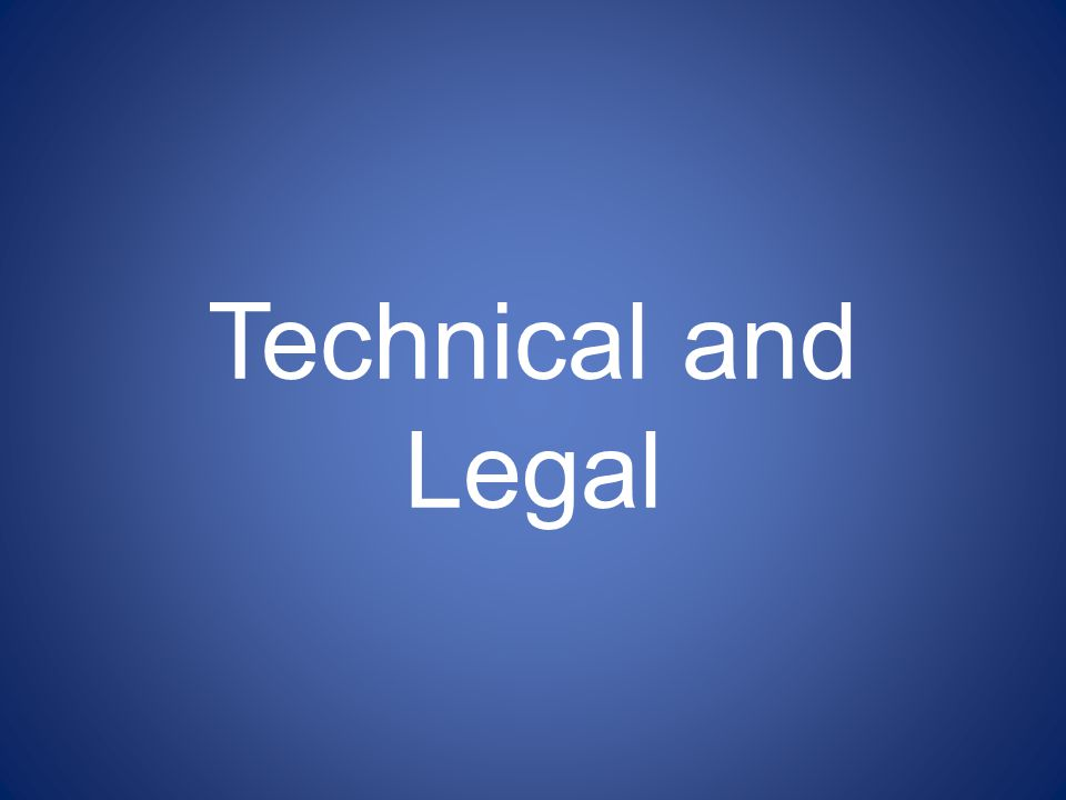 Technical and Legal