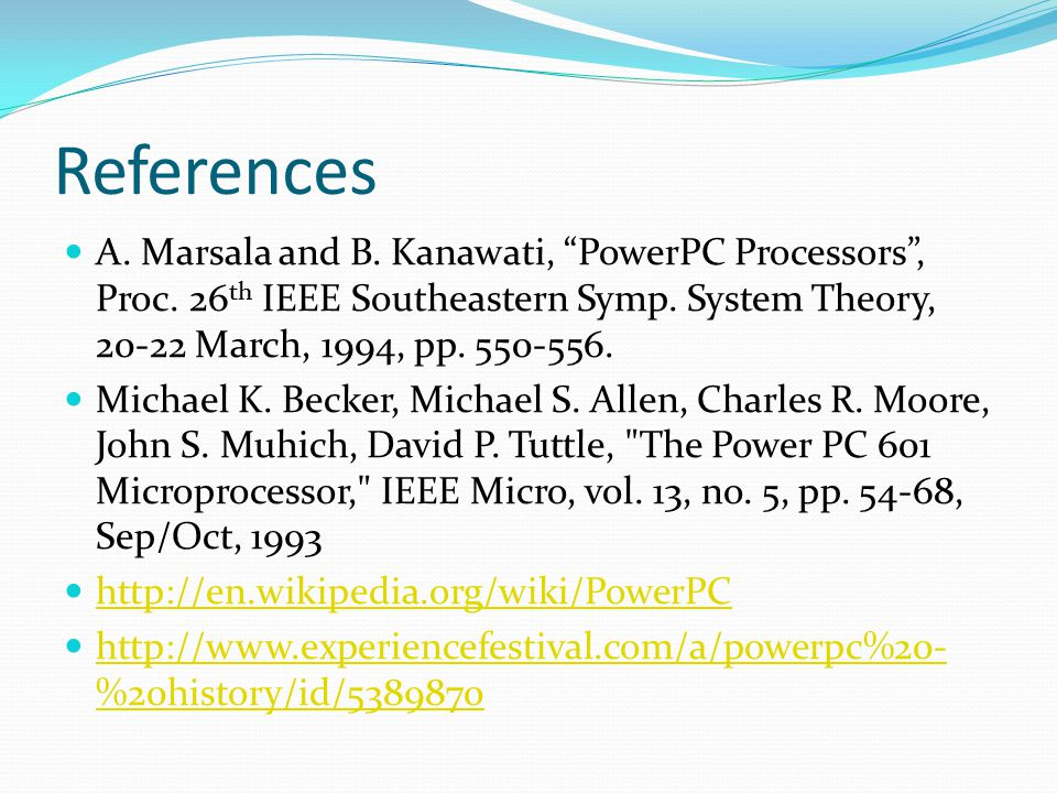 References A. Marsala and B. Kanawati, PowerPC Processors , Proc.