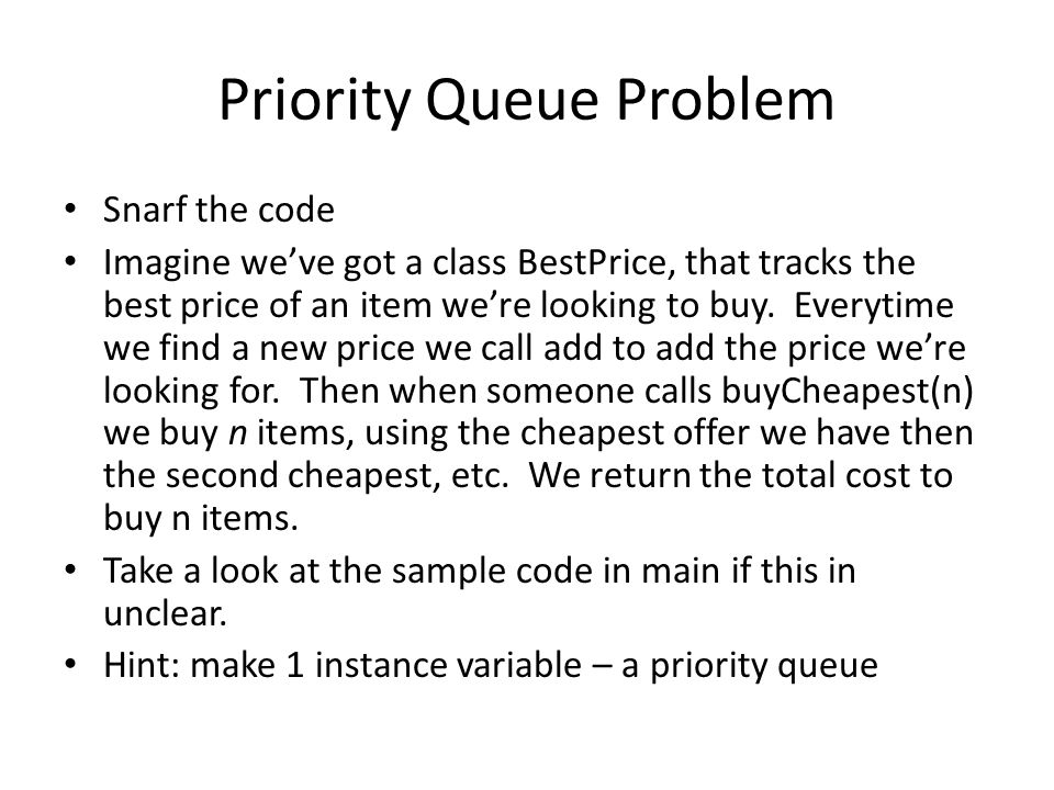 Priority Queue Problem Snarf the code Imagine we've got a class BestPrice, that tracks the best price of an item we're looking to buy.