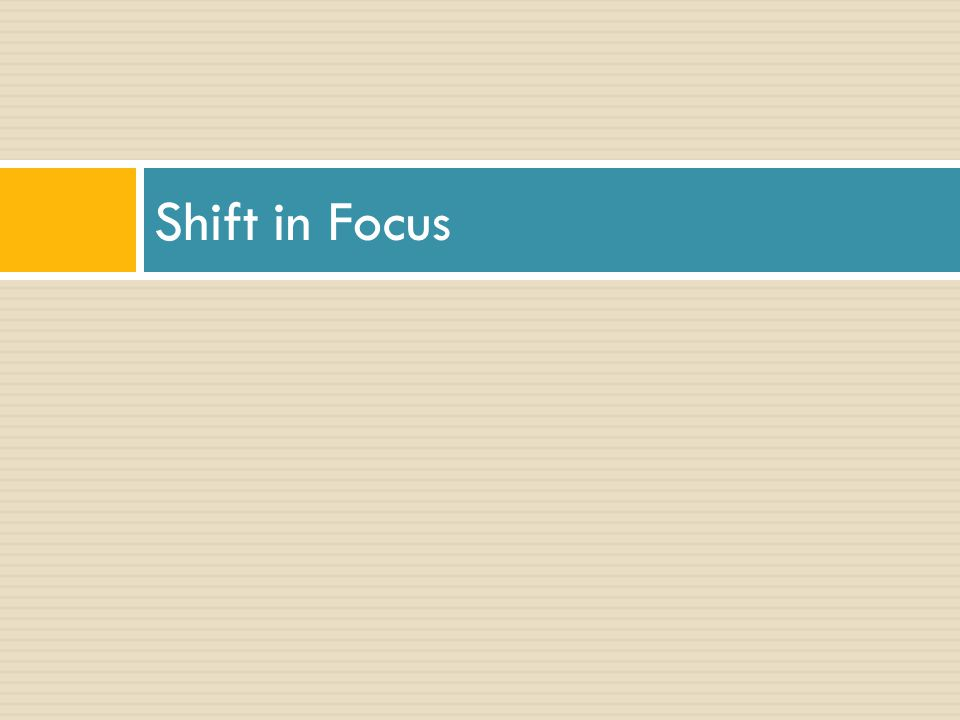 Shift in Focus