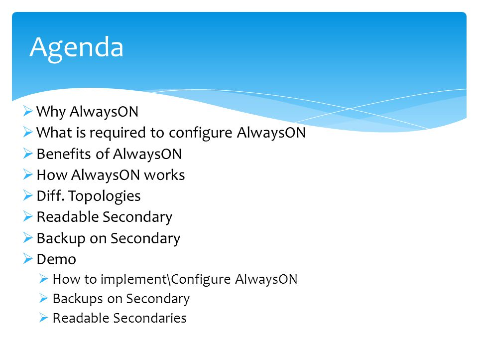  Why AlwaysON  What is required to configure AlwaysON  Benefits of AlwaysON  How AlwaysON works  Diff.