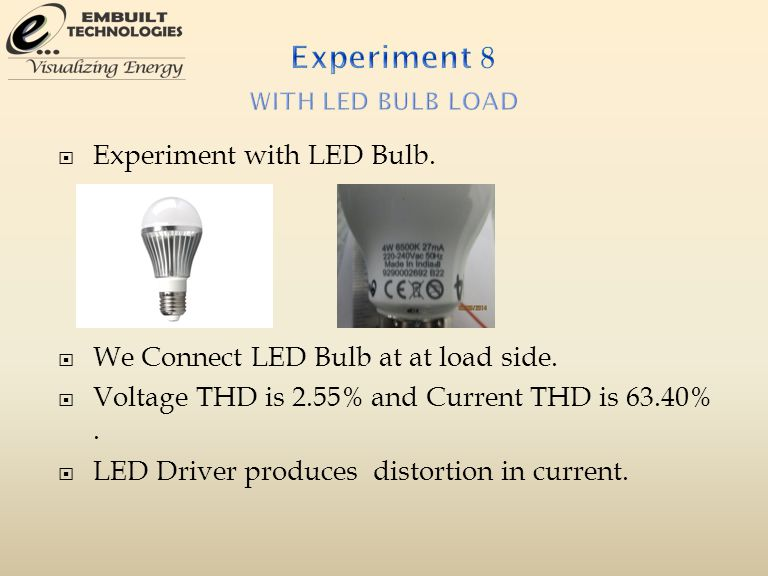  Experiment with LED Bulb.  We Connect LED Bulb at at load side.